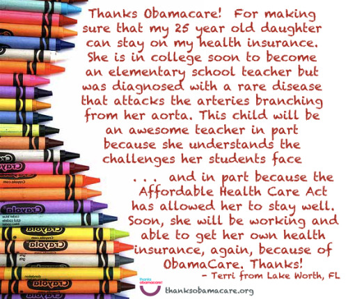 Terri in Florida is saying #ThanksObamacare for letting her daughter stay covered on her insurance.  That coverage helped her daughter fight a rare disease and go on to soon become and elementary school teacher.