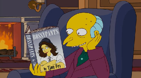 hulu:  Mr. Burns can't be all that bad. We couldn't put Tina Fey's book down either.  Oh, Mr. Burns, you have such great taste!