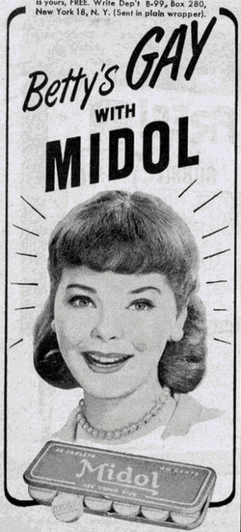 I Couldn't help myself..     theniftyfifties:  Betty's Gay with Midol….
