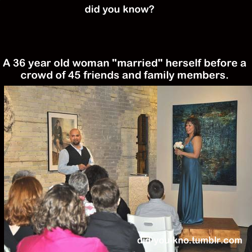 "did-you-kno:  Source  Now this is literally ""Forever Alone""…. But good on her for accepting her circumstances and getting on with life."