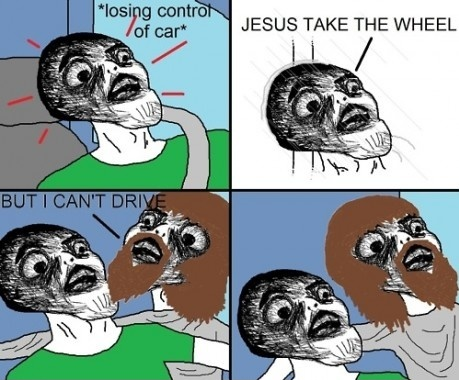 "thefuuuucomics:  ""JESUS TAKE THE WHEEL"""