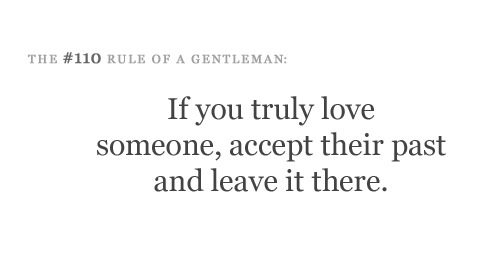 bestlovequotes:  If you truly love someone, accept their past and leave it there | CourtesyFOLLOW BEST LOVE QUOTES ON TUMBLR  FOR MORE LOVE QUOTES  Amen