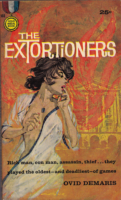 Ovid Demaris - The Extortioners (Gold Medal 960) on Flickr.Via Flickr: Demaris, Ovid The Extortioners 1960 Gold Medal960 Novel PBO Cover by Comic, C
