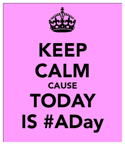 Keep Calm TODAY is #ADay