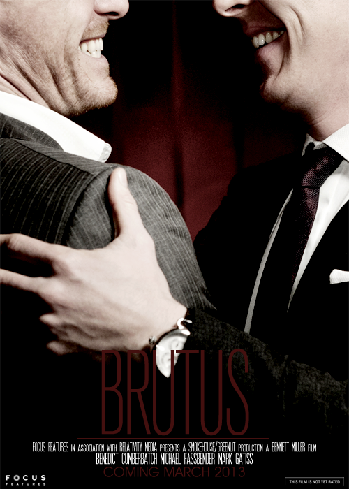 Fake Film Meme: Brutus starring Benedict Cumberbatch, Michael Fassbender, and Mark Gatiss Brutus is a retelling of the assassination of Julius Caesar set in the modern day. Jack Caesar (Benedict Cumberbatch) is the emperor of the United States, put in place after leading the winning army to a victory in the Second American Civil War. His best friend and right hand man is Mark Brutus (Michael Fassbender). Brutus was sentenced to death after siding with the losing army during the civil war, but Caesar, seeing his potential saved him and made him a top ranking member of his team. The two men are predicted to lead the United States back into a golden age, something that many believed would not be possible following the decimation of the country. Sebastian Casca (Mark Gatiss) is a member of Caesar's Senate and has been allied with Caesar since his beginning as a lowly general but has secretly been making plans to unseat him. The film follows the days leading up to Caesar's assassination and explores why Brutus turned on the one man who saved him from certain death.