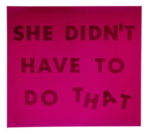 Ed Ruscha: She Didn't Have To Do That (1974)  Blood on satin, 36 inches x 40 inches