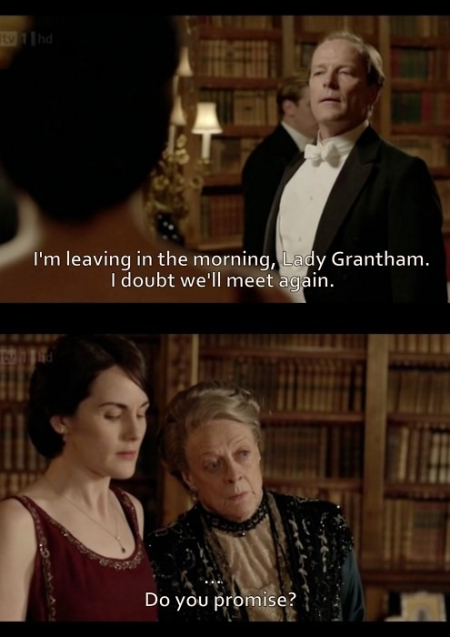shesthegirlwiththebook:  The Dowager Countess always has the best comebacks!