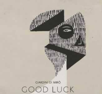 "GIARDINI DI MIRO' ""Good Luck"""