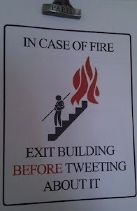 It certainly is a social media world out there… In case of Fire: Exit Building before TWITTING about it ! (Picture)