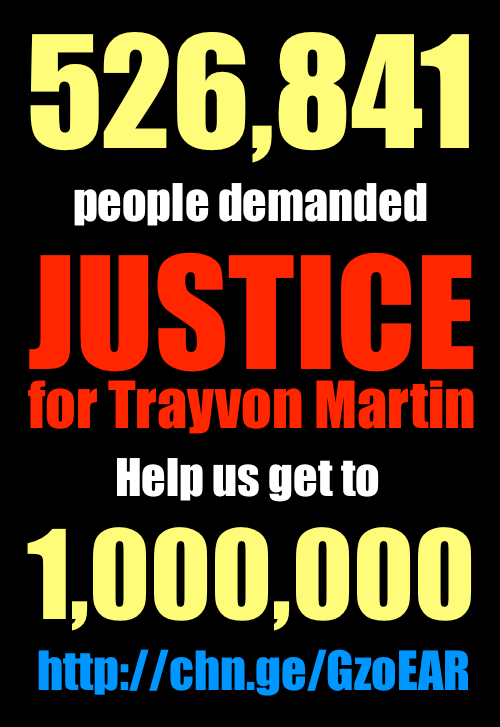 Stand with us and demand justice for Trayvon Martin: https://www.change.org/petitions/prosecute-the-killer-of-our-son-17-year-old-trayvon-martin Or: http://chn.ge/GzoEAR