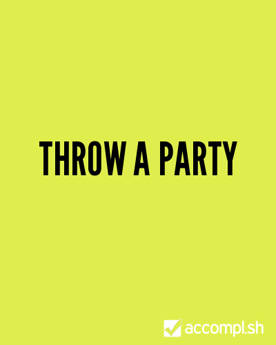 (via #3 throw a party in (Theo's list) - Accompl.sh)