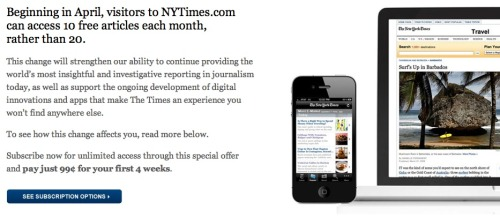 NYT tightens the paywall vice: Make those 10 articles count. (Though we admit that it's totally one of the few newspapers in the country worth subscribing to.)