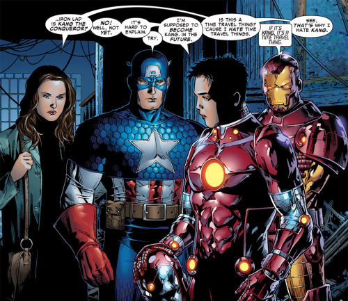 fairestcat:  Jessica Jones: …Iron Lad is Kang the Conqueror?Nate: No! Well, not yet. It's hard to explain.Steve: Try.Nate: I'm supposed to become Kang. In the future.Jessica: Is this a time travel thing? 'Cause I hate time travel things.Tony: If it's Kang, it's a time travel thing.Jessica: See, that's why I hate Kang. — Young Avengers #2 by Allan Heinberg, art by Andrea DiVito