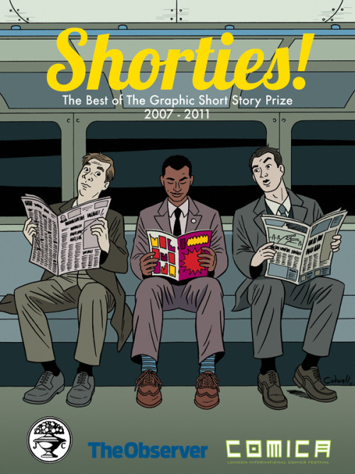 My cover for 'Shorties! The Best of The Graphic Short Story Prize 2007-2011' from Jonathan Cape featuring my entry from 2007, Spilt Soda. You can download the whole book for free here.
