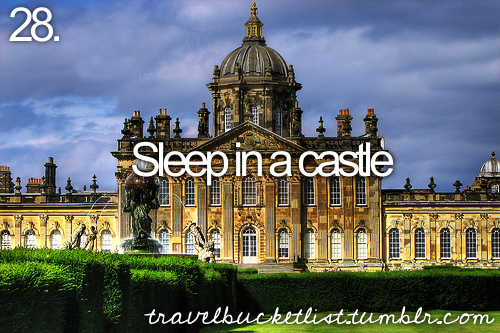 sleep in a castle.