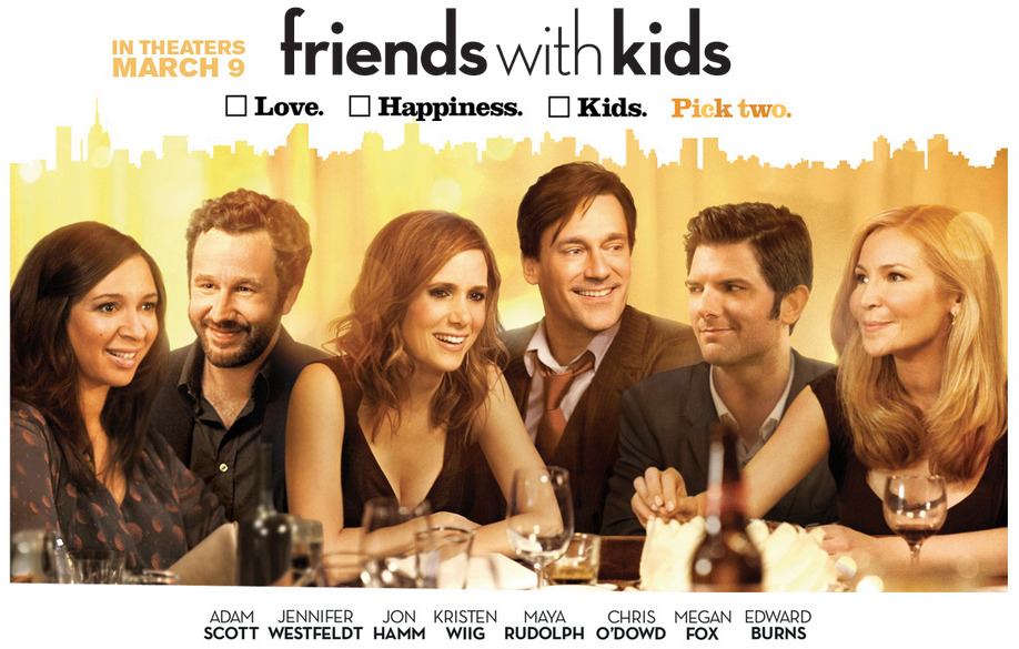 Friends With Kids (2012) - Directed by Jennifer Westfeldt - Rating: 4/5 I was apprehensive about the premise of this movie at first, essentially it's about two seemingly platonic friends who decide to have a kid together because they want children but not all the headaches that come with a relationship. I wondered how the movie would deal with the obvious objections of others in terms of how the child would benefit from this situation. I should mention that this movie is a romantic comedy and isn't meant to be taken too seriously, but given the nature of the story I can imagine it still turning people off. I will say though the movie is actually pretty good. It definitely has it's funny moments, as well as emotional ones. At times those moments can seem really forced, as if the movie is trying too hard to get the audience to buy into the fact that the main characters really care about one another. It's pretty obvious by the natural chemistry the actors, Adam Scott and Jennifer Westfeldt (who also wrote and directed the film) have together that the characters they're playing will eventually end up together. However, those forced moments seem few and far in between to be really considered a negative. One thing I didn't understand was why was Kristin Wiig was in this movie? She's a very talented, funny person who was way underused in Friends With Kids. She has only a few onscreen moments, and when was onscreen she was almost always in a serious and somber mood. Not that Kristen Wiig can't or shouldn't do serious roles, but this is a comedy after all, and when you have probably the funniest person in the cast not being funny… it's a little odd. The film raises some interesting points about friendships and relationships, and how as long as two people love each other there's no reason that they couldn't raise a child together, whether gay or straight, married or not married. As a romantic comedy it succeeds in getting the audience to want the two leads to end up together, through thick and thin they'll be together because of their love for each other. //post by scott Tweet