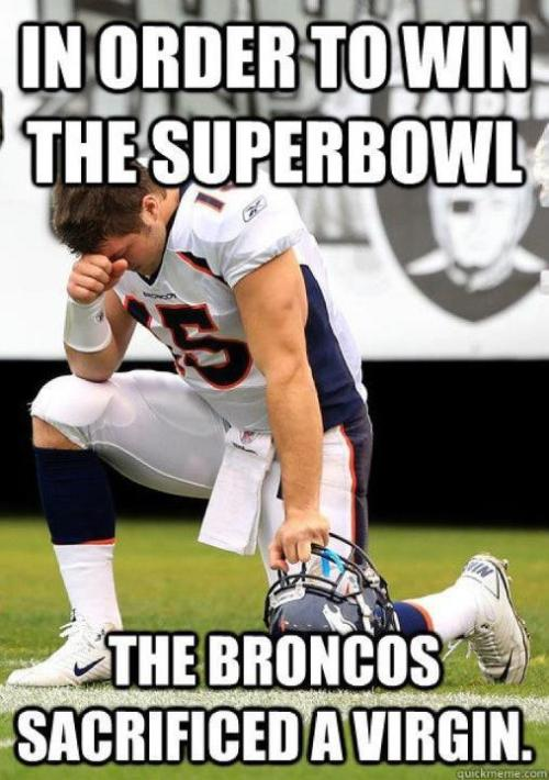 In order to win the Super Bowl, the Broncos sacrificed a virgin.