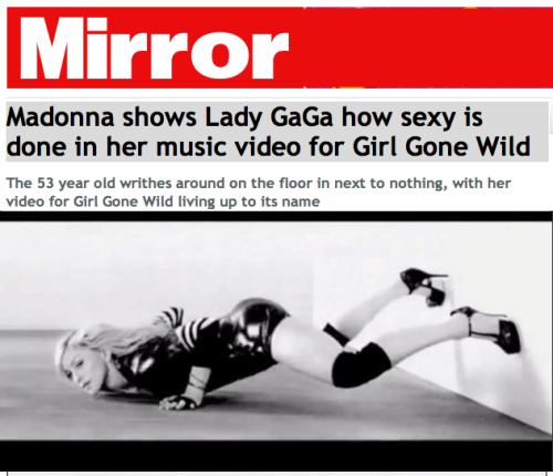 amen-madonna:  Look away, Lady Gaga – Madonna has just snatched back her title for the biggest half naked exhibitionist diva in town (sure, it's quite a long title).  The 53 year old singer has just released her new music video for Girl Gone Wild and it's basically like all the sexy bits from Lady Gaga's videos… but sexier and with more upper arm strength. Madonna, who looks no older than 30, opens the video with one of her trademark arty monologues (that Gaga has copied as her own), doing a bit of shouting at heaven and telling God that, deep down, she wants to be a good girl. She is then seen writhing around in a stark room, showing off an array of fancy press ups and technical dance moves that GaGa could only dream of! Sure, the song is a tad average, but those headstands are really very good. BOW DOWN!