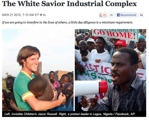 swintons:  thenoobyorker:  The White Savior Industrial Complex by Teju Cole [The Atlantic]  If Americans want to care about Africa, maybe they should consider evaluating American foreign policy, which they already play a direct role in through elections, before they impose themselves on Africa itself.  There's no point in quoting the entire piece, just read it.  JUST MAKE SURE NOT TO READ THE COMMENTS