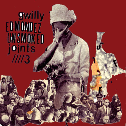 Gwilly Edmondez - Unsmoked Joints 3 [Harmonica Special] DOWNLOAD