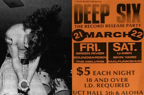 March 21-22, 1986 - Soundgarden, Melvins, Malfunkshun, Green River, Skin Yard, and U-Men all performed at the record release party for Deep Six, in Seattle
