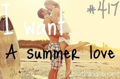 I want summer love! now who's in? :)))))))