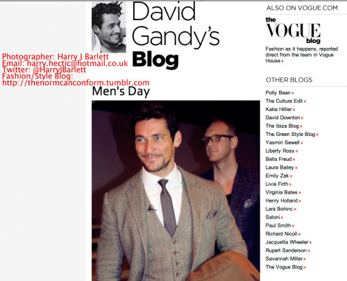 as some of you may have already seen, my picture of David Gandy from LFW A/W 2012 has appeared on the vogue.co.uk website on the 'David Gandy's Blog' page and I'm super excited that my image is on Vogue?!