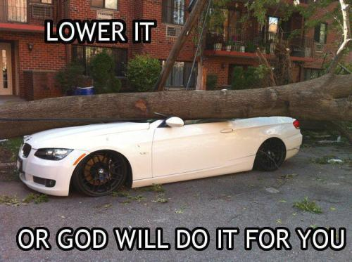 Lower it … or GOD will do it for You …