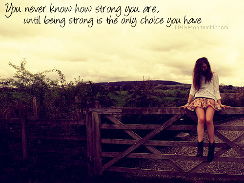 You are STRONGER THAN YOU EVER KNEW WAS POSSIBLE.