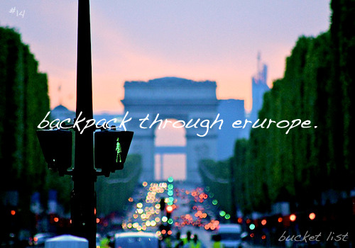 bucket list: #14↳backpack through europe