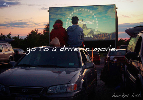 bucket list: #19↳go to a drive-in movie