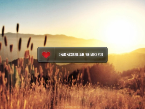 canvasdawah:  Dear Rasulullah, we miss you :'(