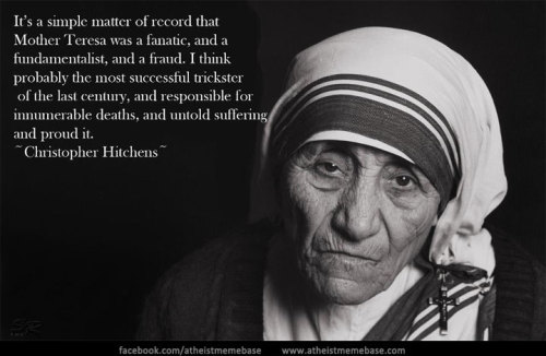 Mother Teresa was a fanatic and a fraud http://bit.ly/GJ4W55