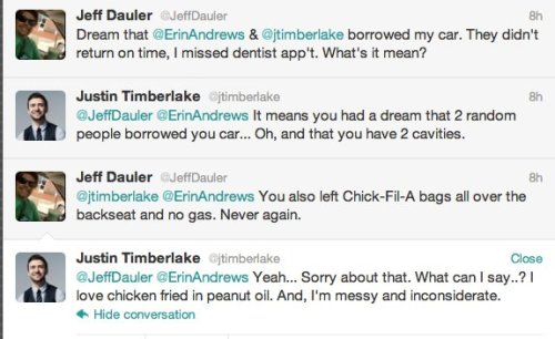 Not only does he dream of Justin Timberlake, Jeff Dauler has twitter conversations with him. And now the female population of the WORLD hates him. Jeff…not Justin. Obviously. Life is SO unfair.