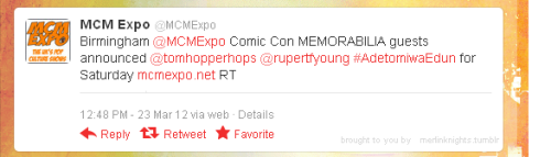 @MCMExpo  Birmingham @MCMExpo Comic Con MEMORABILIA guests announced @tomhopperhops@rupertfyoung#AdetomiwaEdun for Saturday http://www.mcmexpo.net  The Knights will be attending Birmingham Comic-Con MCM Expo on Saturday March 31st.  More info on their website: http://www.birminghamcomiccon.comhttp://www.memorabilia.co.uk/birmingham/