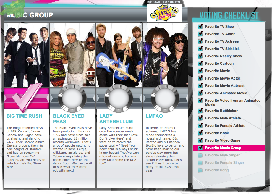 Hey guys! The KCAs are next weekend I believe and if you haven't voted Big Time Rush for Favorite Music Group you should get over to Nick.com and vote for them! You can also tweet on Twitter with the hashtags #FavMusic #BigTimeRush #KCA! You must include all three for it to count as a vote! Vote all you can while you can! Maybe Nickelodeon will finally recognize Big Time Rush and their hard work and award them with that coveted orange blimp they were robbed from twice last year! :-) http://www.nick.com/kids-choice-awards/2012/vote http://www.nick.com/kids-choice-awards/2012/vote  http://www.nick.com/kids-choice-awards/2012/vote http://www.nick.com/kids-choice-awards/2012/vote http://www.nick.com/kids-choice-awards/2012/vote http://www.nick.com/kids-choice-awards/2012/vote http://www.nick.com/kids-choice-awards/2012/vote http://www.nick.com/kids-choice-awards/2012/vote http://www.nick.com/kids-choice-awards/2012/vote http://www.nick.com/kids-choice-awards/2012/vote - Mellie