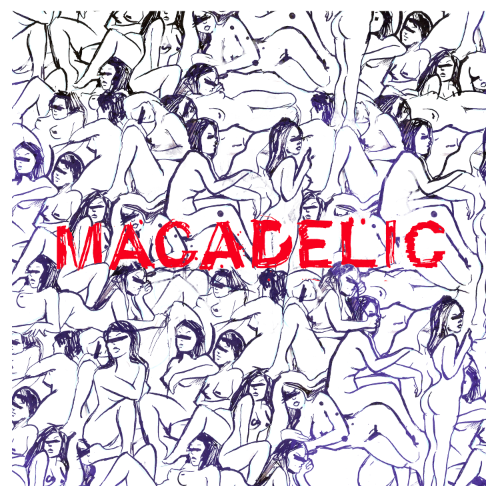 macadelicmixtape:  THE MACADELIC COVER