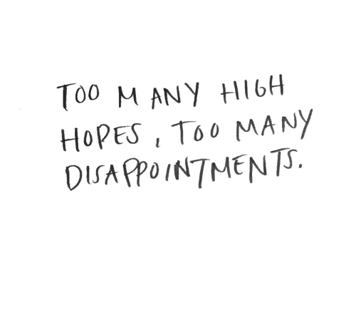 Quote: Too many high hopes, too many disappointments. Visit http://4uquotesru.com/ for more quotes, quotations, lines and message