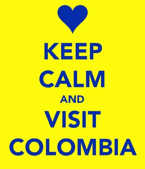 KEEP CALM AND VISIT COLOMBIA
