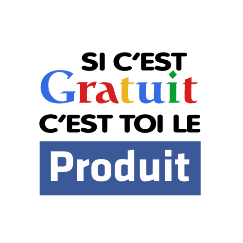 IF IT'S FREE, YOU ARE THE PRODUCT SI ES GRATUIT, ETS EL PRODUCTE