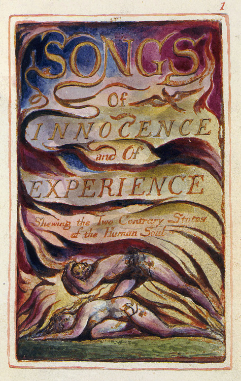 vsthepomegranate:  The Songs of Innocence and Experience William Blake, 1789
