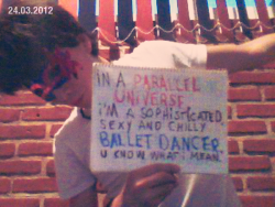 Crappy resolution. I'm gonna need a better webcam.But the message is clear and simple. YOU know.AK
