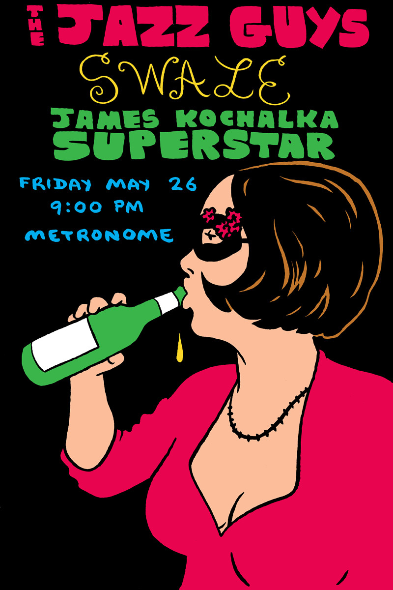 fredseibert:  The Jazz Guys  Swale  James Kochalka Superstar Friday May 2, 2006 9PM Metronome