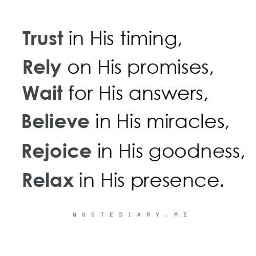 islamicthinking:  Trust in Allah SWT's timing.