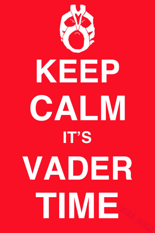 "KEEP CALM IT'S VADER TIME (2011) Inspired by that ""KEEP CALM AND CARRY ON"" meme…thing.This one's dedicated to Leon ""Big Van Vader"" White, inspiring us all with his terrible looking moonsault at over 300 pounds. Keep the dream alive."