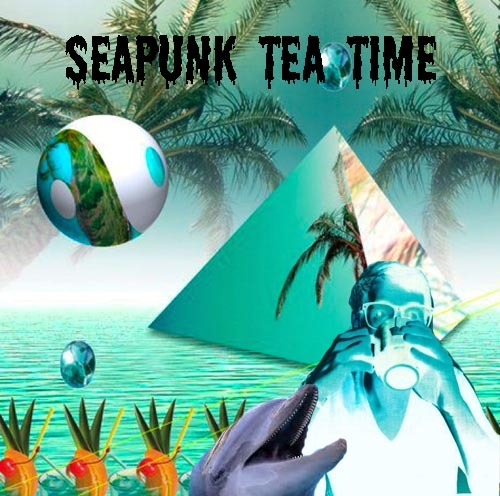 Seapunk Tea Time