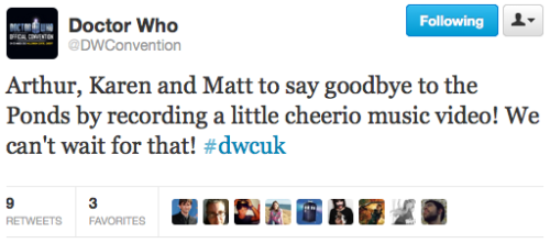 @DWConvention Arthur, Karen and Matt to say goodbye to the Ponds by recording a little cheerio music video! We can't wait for that! #dwcuk  500 miles?