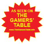 The Gamers' Table has been reviewing lots of TGC games, and they've got about another 30 queued up to review. If your game happens to be one that gets a good review from them, you might want to add something to your shop artwork, or your game box to show off. The Gamer's Table has created this little burst to do exactly that.
