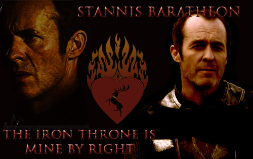 Stannis Baratheon, the rightful King of Westeros