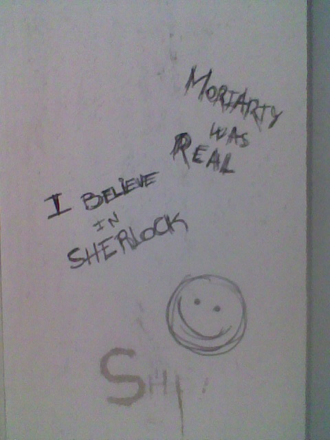 "andromedaisonfire:  I found this written on one walls of the toilets at the uni and it made my day. I added ""I AM SHER LOCKED"" above it :D"